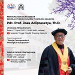 Pengukuhan Guru Besar Sekolah Tinggi Filsafat Teologi Jakarta: Pdt. Prof. Joas Adiprasetya, Th.D.